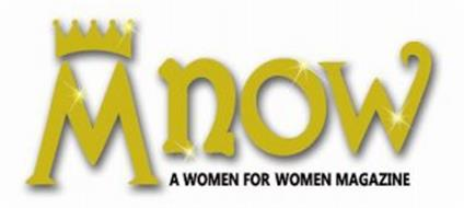 MNOW A WOMEN FOR WOMEN MAGAZINE