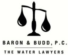 BARON & BUDD, P.C. THE WATER LAWYERS