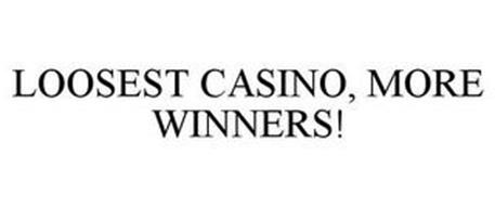 LOOSEST CASINO, MORE WINNERS!