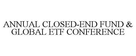 ANNUAL CLOSED-END FUND & GLOBAL ETF CONFERENCE