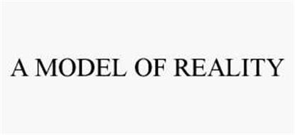 A MODEL OF REALITY