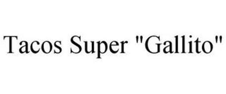 """TACOS SUPER """"GALLITO"""""""