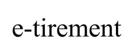 E-TIREMENT