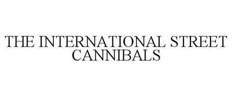 THE INTERNATIONAL STREET CANNIBALS