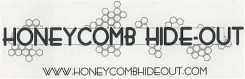 HONEYCOMB HIDE-OUT WWW.HONEYCOMBHIDEOUT.COM