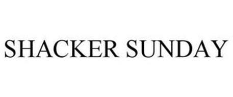 SHACKER SUNDAY