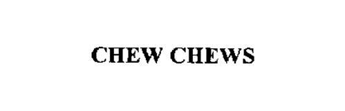 CHEW CHEWS
