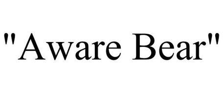 """""""AWARE BEAR"""""""