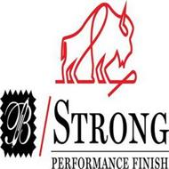 B/ STRONG PERFORMANCE FINISH