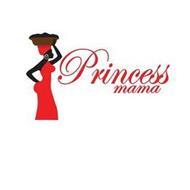 PRINCESS MAMA