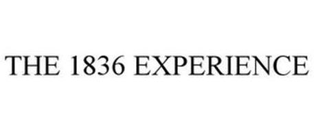 THE 1836 EXPERIENCE