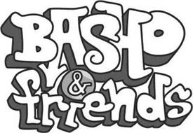 BASHO & FRIENDS