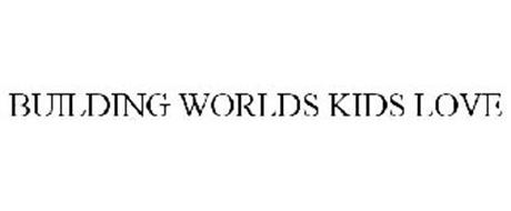 BUILDING WORLDS KIDS LOVE