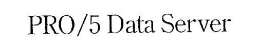 PRO/5 DATA SERVER