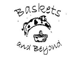 BASKETS AND BEYOND