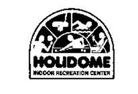 HOLIDOME INDOOR RECREATION CENTER