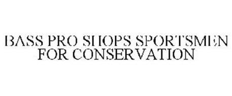 BASS PRO SHOPS SPORTSMEN FOR CONSERVATION