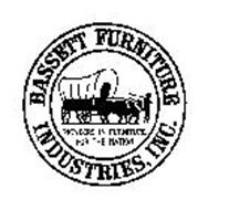 BASSETT FURNITURE INDUSTRIES, INC. PIONEERS IN FURNITURE FOR THE NATION