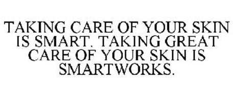 TAKING CARE OF YOUR SKIN IS SMART. TAKING GREAT CARE OF YOUR SKIN IS SMARTWORKS.