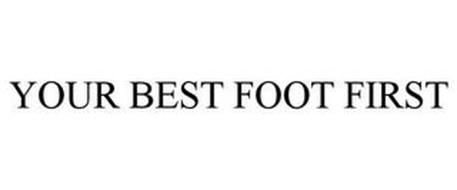 YOUR BEST FOOT FIRST