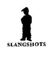 SLANGSHOTS