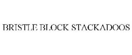 BRISTLE BLOCK STACKADOOS