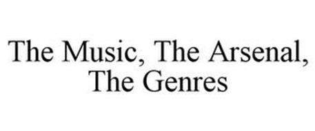 THE MUSIC, THE ARSENAL, THE GENRES