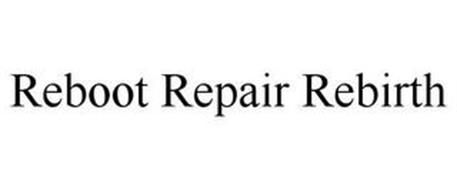 REBOOT REPAIR REBIRTH