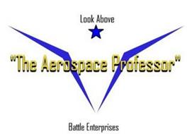 """THE AEROSPACE PROFESSOR"" LOOK ABOVE BATTLE ENTERPRISES"