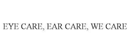EYE CARE, EAR CARE, WE CARE
