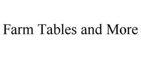 FARM TABLES AND MORE