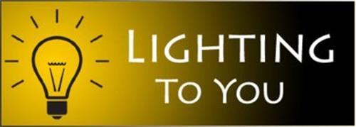 LIGHTING TO YOU