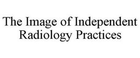 THE IMAGE OF INDEPENDENT RADIOLOGY PRACTICES