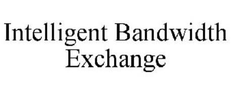 INTELLIGENT BANDWIDTH EXCHANGE