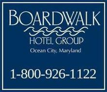 BOARDWALK HOTEL GROUP OCEAN CITY, MARYLAND 1-800-926-1122