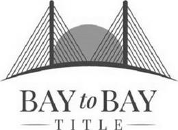 BAY TO BAY TITLE