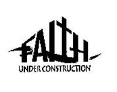 Faith under construction trademark of bayside christian for Insurance for home under construction