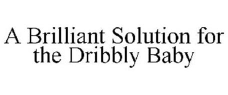 A BRILLIANT SOLUTION FOR THE DRIBBLY BABY