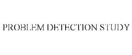 PROBLEM DETECTION STUDY