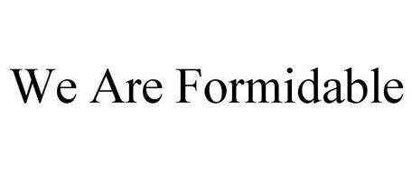 WE ARE FORMIDABLE