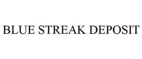 BLUE STREAK DEPOSIT