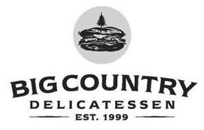 BIG COUNTRY DELICATESSEN EST. 1999