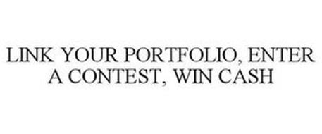 LINK YOUR PORTFOLIO, ENTER A CONTEST, WIN CASH