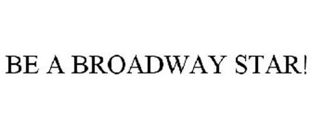 BE A BROADWAY STAR!