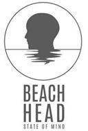 BEACH HEAD STATE OF MIND