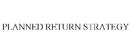 PLANNED RETURN STRATEGY