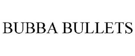 BUBBA BULLETS