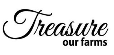 TREASURE OUR FARMS