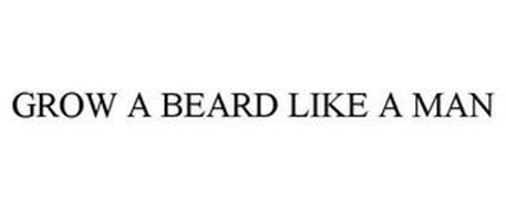 GROW A BEARD LIKE A MAN