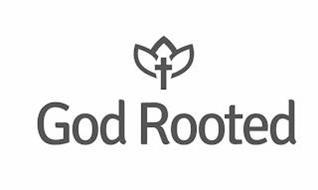 GOD ROOTED